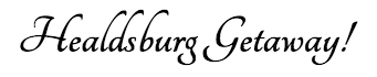 Healdsburg Getaway